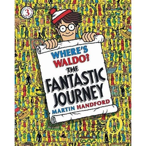 Where's Waldo Fantastic Journey 05/06/2015 Juvenile Fiction - by Martin Handford (Paperback) - image 1 of 1