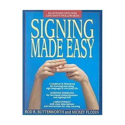 Signing Made Easy A Complete Program For Learning Sign Language