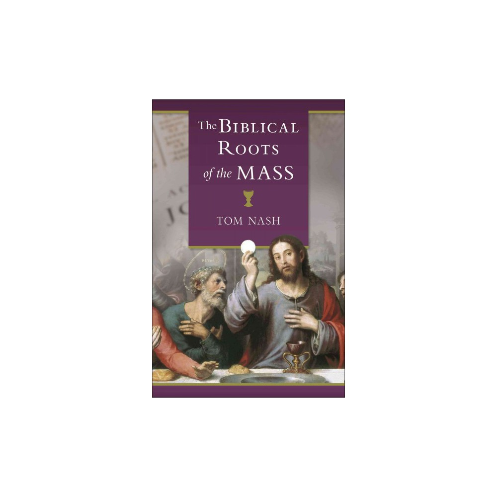 The Biblical Roots of the Mass (Reprint) (Paperback)