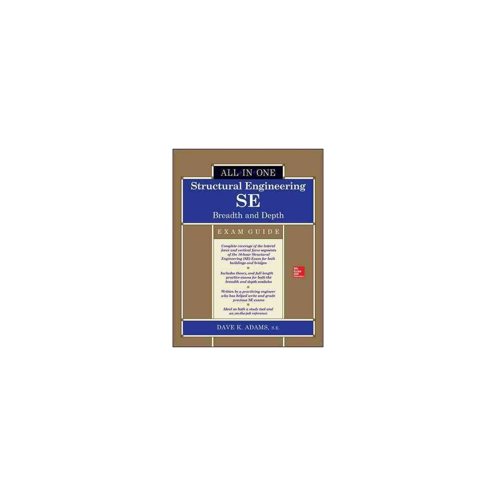 Structural Engineering SE All-in-One Exam Guide : Breadth and Depth (Hardcover) (Dave K. Adams)