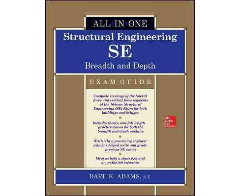 Structural Engineering SE All-in-One Exam Guide : Breadth and Depth (Hardcover) (Dave K. Adams) - image 1 of 1