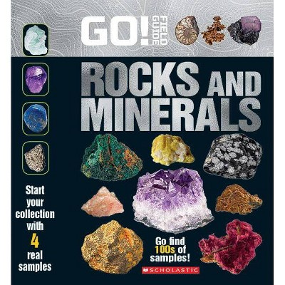 Go! Field Guide: Rocks and Minerals - by  Scholastic (Mixed Media Product)