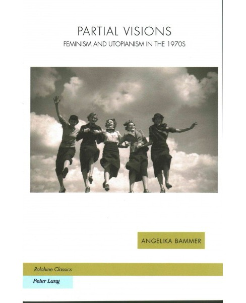 Partial Visions : Feminism and Utopianism in the 1970s (Reprint) (Paperback) (Angelika Bammer) - image 1 of 1