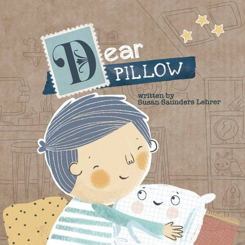 Dear Pillow - by  Susan Saunders Lehrer (Paperback) - image 1 of 1