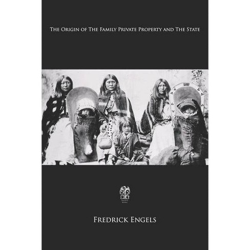 The Origin of the Family, Private Property and the State - by  Frederick Engels (Paperback) - image 1 of 1