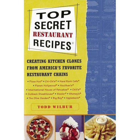 Top Secret Restaurant Recipes - by  Todd Wilbur (Paperback) - image 1 of 1