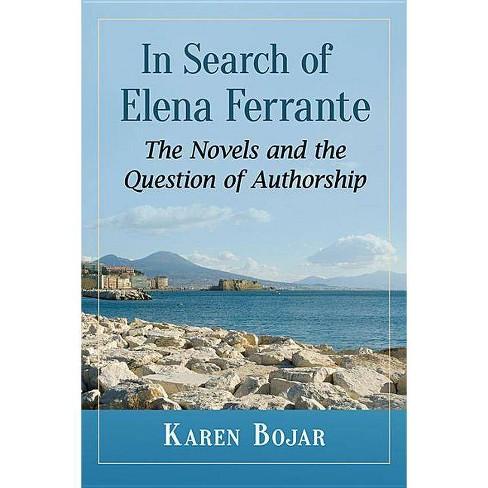 In Search of Elena Ferrante - by  Karen Bojar (Paperback) - image 1 of 1
