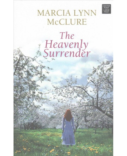 Heavenly Surrender (Hardcover) (Marcia Lynn Mcclure) - image 1 of 1