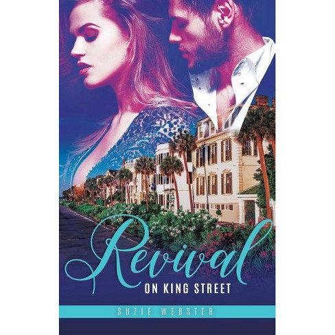 Revival on King Street - (Lowcountry Liaisons) by  Suzie Webster (Paperback) - image 1 of 1