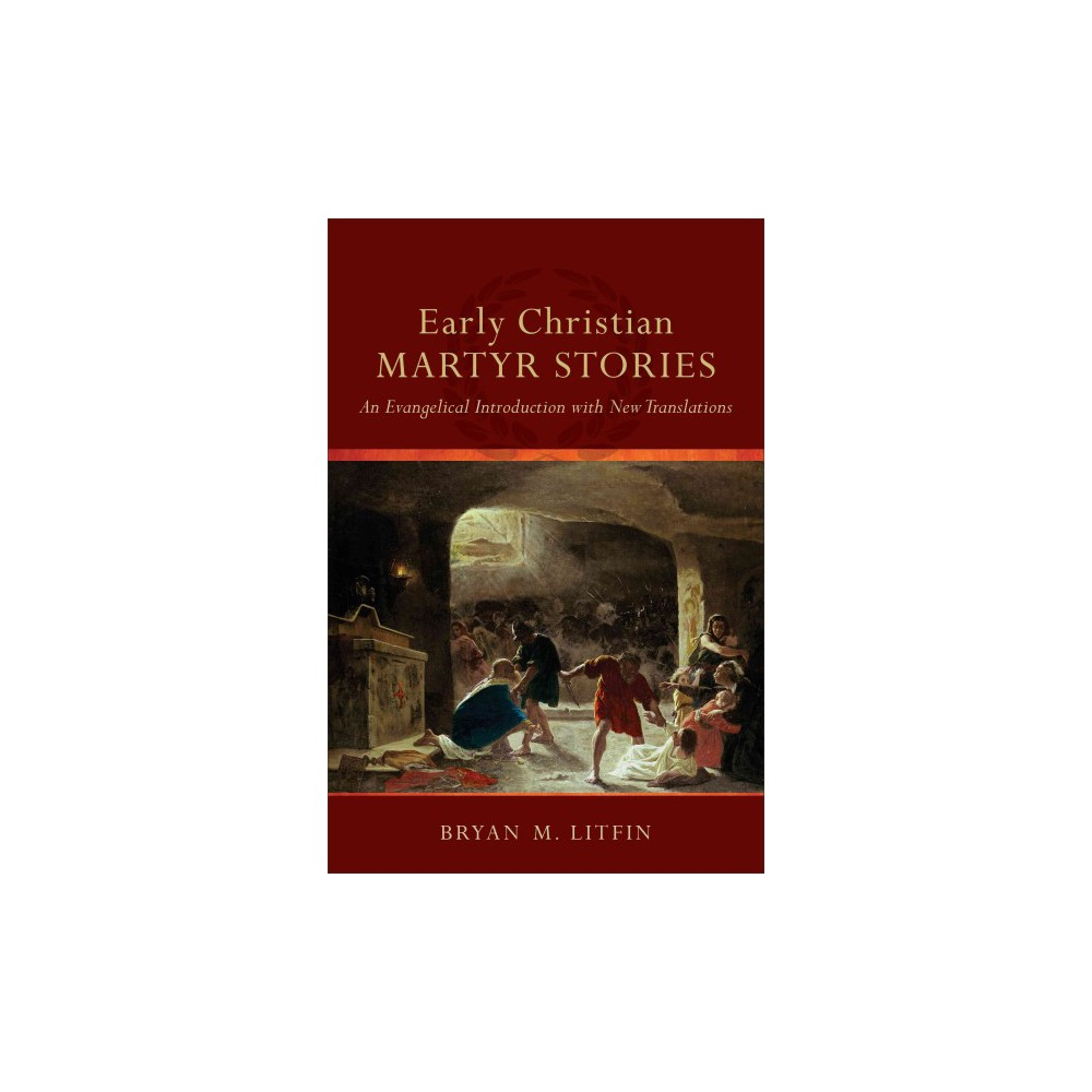 Early Christian Martyr Stories (Paperback)