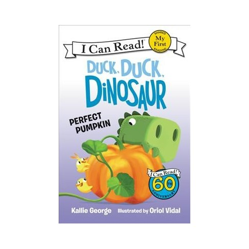 Duck, Duck, Dinosaur: Perfect Pumpkin - (My First I Can Read) by  Kallie George (Paperback) - image 1 of 1
