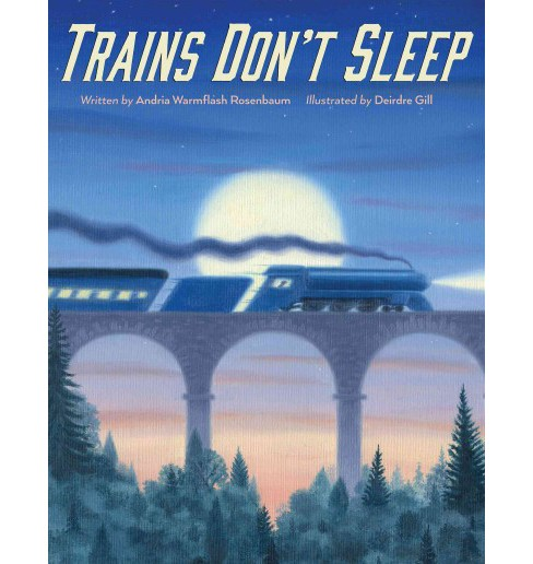 Trains Don't Sleep -  by Andria Warmflash Rosenbaum (School And Library) - image 1 of 1