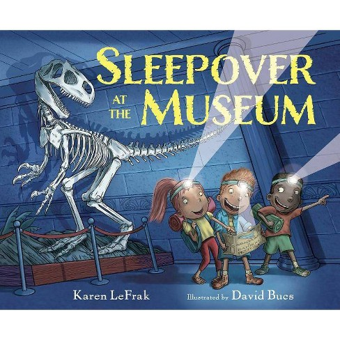 Sleepover at the Museum - by  Karen Lefrak (Hardcover) - image 1 of 1