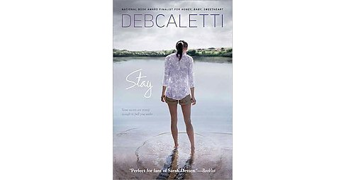 Stay (Reprint) (Paperback) (Deb Caletti) - image 1 of 1