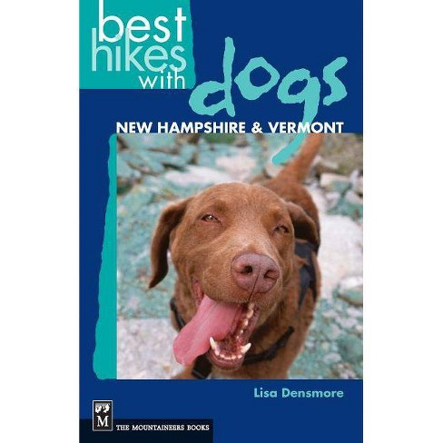 Best Hikes with Dogs New Hampshire and Vermont - by  Lisa Densmore (Paperback) - image 1 of 1