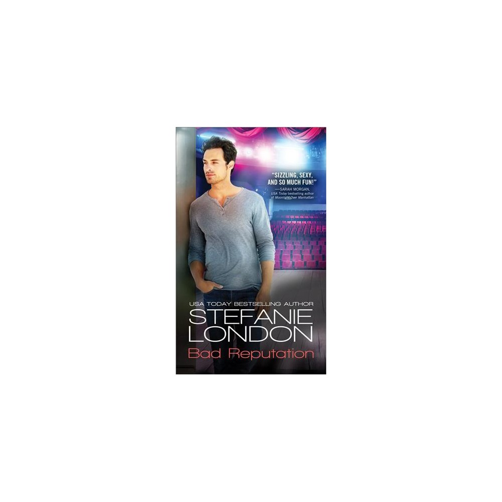 Bad Reputation - (Bad Bachelors) by Stefanie London (Paperback)