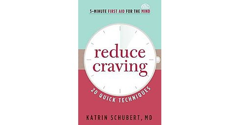 Reduce Craving : 20 Quick Techniques (Paperback) (Katrin Schubert) - image 1 of 1