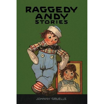 Raggedy Andy Stories - (Raggedy Ann) by  Johnny Gruelle (Hardcover)