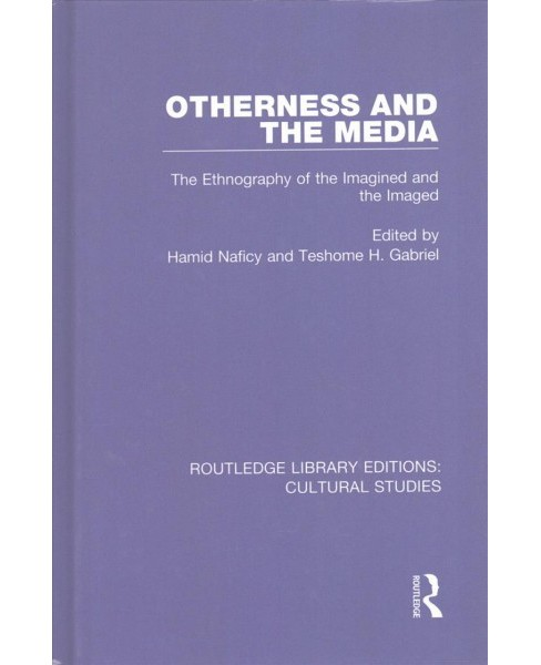 Otherness and the Media : The Ethnography of the Imagined and the Imaged (Hardcover) - image 1 of 1