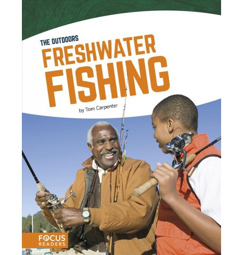 Freshwater Fishing -  (The Out) by Tom Carpenter (Hardcover) - image 1 of 1