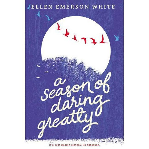 A Season of Daring Greatly - by  Ellen Emerson White (Hardcover) - image 1 of 1