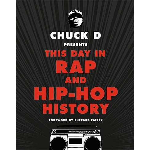 Chuck D Presents This Day in Rap and Hip-Hop History -  (Hardcover) - image 1 of 1