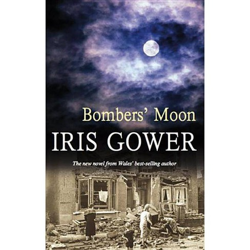 Bombers' Moon - by  Iris Gower (Hardcover) - image 1 of 1