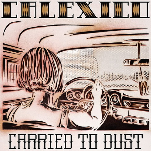 Calexico - Carried to dust (Vinyl) - image 1 of 2