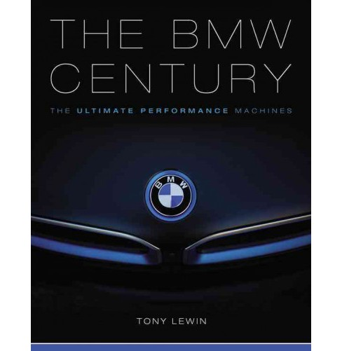 BMW Century : The Ultimate Performance Machines (Hardcover) (Tony Lewin) - image 1 of 1