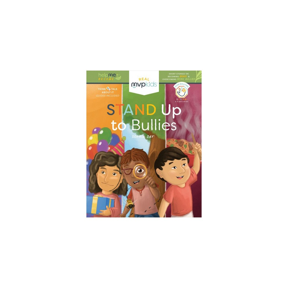 Stand Up to Bullies - (Help Me Become) by Sophia Day & Kayla Pearson (Hardcover)