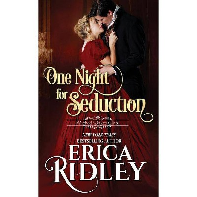 One Night for Seduction - (Wicked Dukes Club) by  Erica Ridley (Paperback)