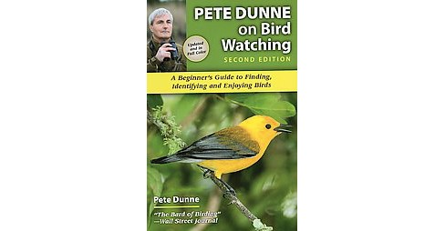 Pete Dunne on Bird Watching : Beginner's Guide to Finding, Identifying, and Enjoying Birds (Updated) - image 1 of 1