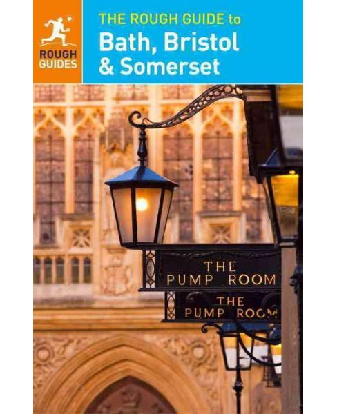 Rough Guide to Bath, Bristol and Somerset : Includes Salisbury and Stonehenge (Paperback) (Robert - image 1 of 1