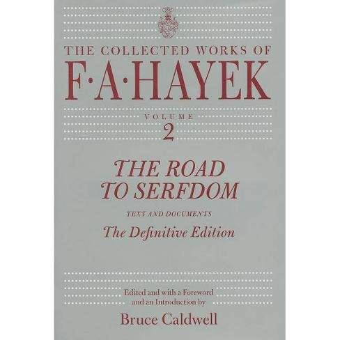 The Road to Serfdom - (Collected Works of F.A. Hayek (Hardcover)) by  F A Hayek (Hardcover) - image 1 of 1