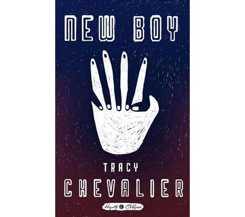 New Boy -  (Hogarth Shakespeare) by Tracy Chevalier (Hardcover) - image 1 of 1