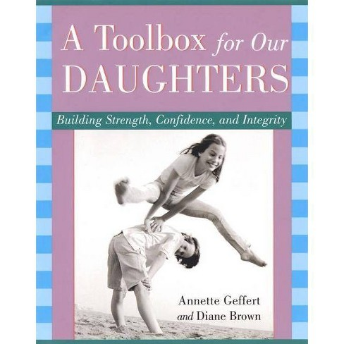A Toolbox for Our Daughters - by  Annette W Geffert & Diane Hughes Brown (Paperback) - image 1 of 1