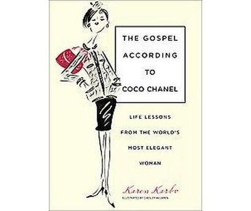 Gospel According to Coco Chanel : Life Lessons from the World's Most Elegant Woman (Hardcover) (Karen - image 1 of 1