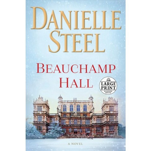 Beauchamp Hall -  (Random House Large Print) by Danielle Steel (Paperback) - image 1 of 1