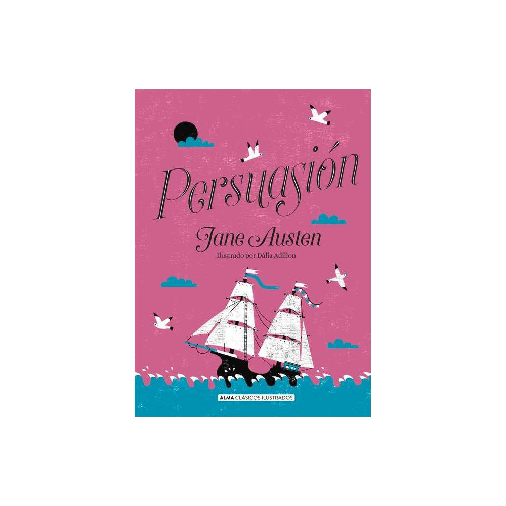 Persuasi N Cl Sicos Ilustrados By Jane Austen Hardcover
