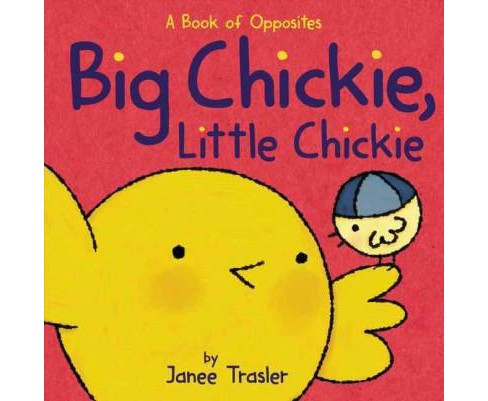 Big Chickie, Little Chickie (Hardcover) (Janee Trasler) - image 1 of 1
