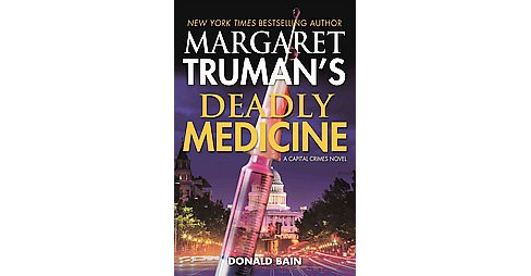 Margaret Truman's Deadly Medicine (Hardcover) (Donald Bain) - image 1 of 1