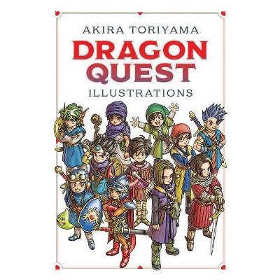 Dragon Quest Illustrations: 30th Anniversary Edition - by Akira Toriyama (Hardcover)