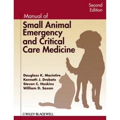 Manual Small an Emer and CC - 2nd Edition by  Kenneth J Drobatz & Steven C Haskins & William D Saxon & Douglass K Macintire (Paperback)