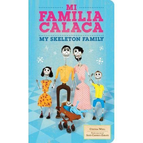 Mi Familia Calaca - (First Concepts in Mexican Folk Art) by  Cynthia Weill (Board_book) - image 1 of 1