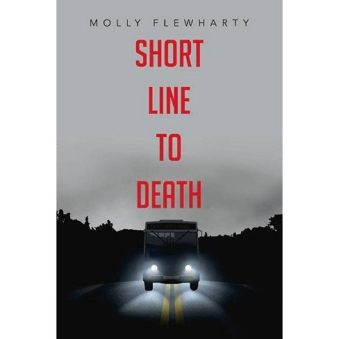 Short Line to Death - by  Molly Flewharty (Paperback) - image 1 of 1