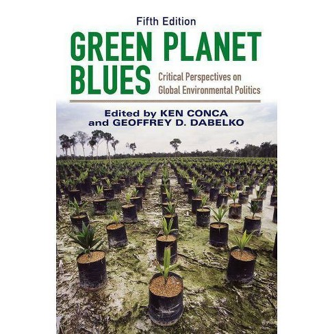 Green Planet Blues - 5th Edition by  Ken Conca & Geoffrey D Dabelko (Paperback) - image 1 of 1