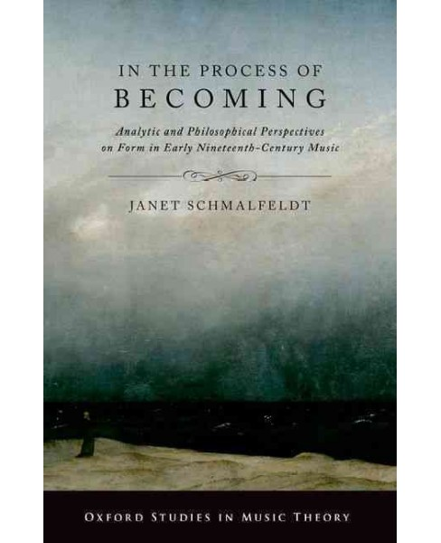 In the Process of Becoming : Analytic and Philosophical Perspectives on Form in Early Nineteenth-century - image 1 of 1