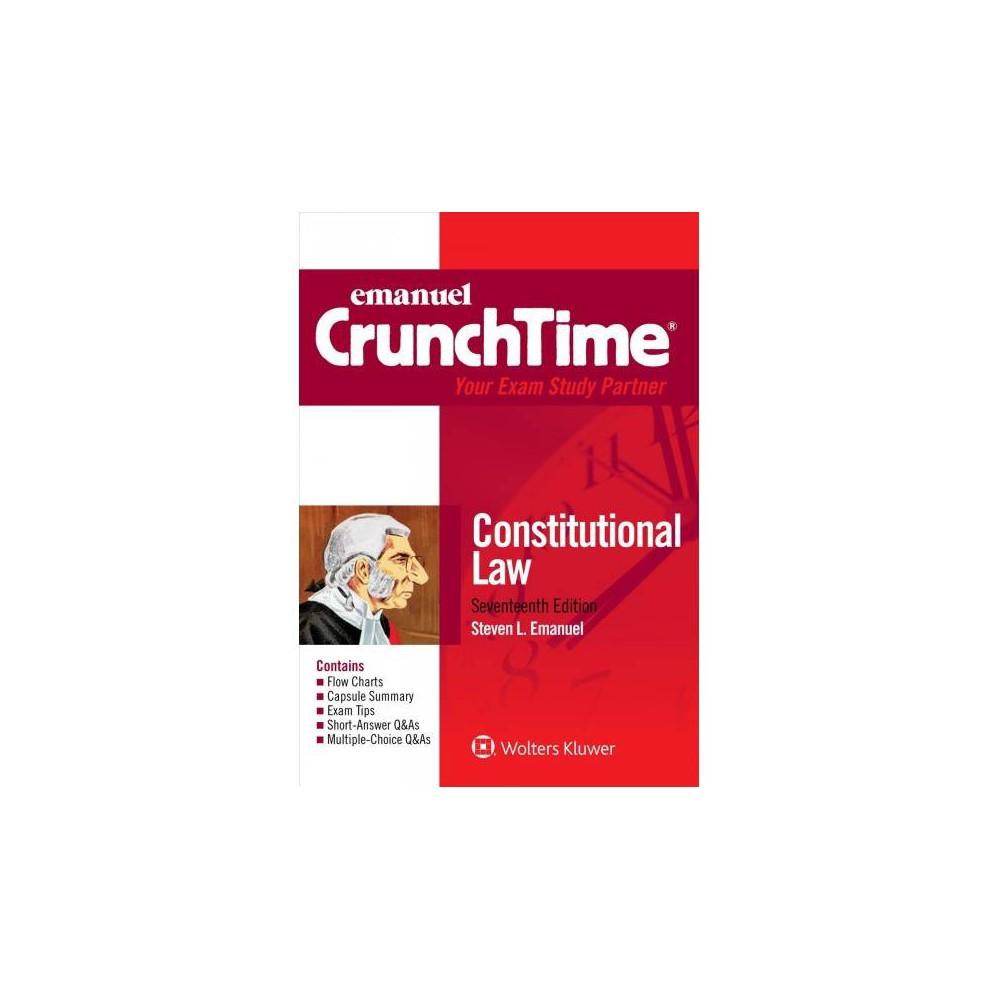 Constitutional Law - 17 New (Emanuel Crunchtime) by Steven L. Emanuel (Paperback)