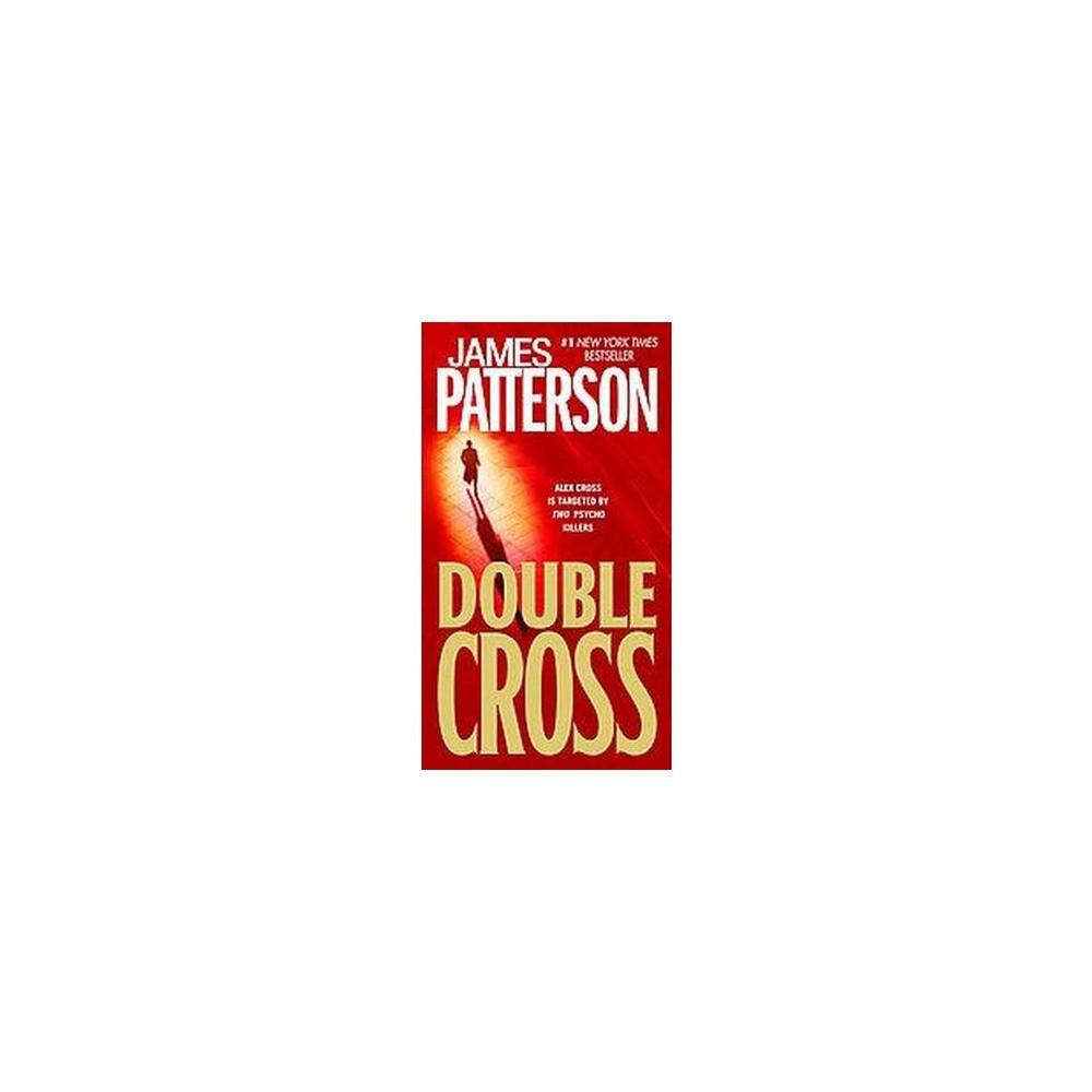 Double Cross ( Alex Cross) (Reprint) (Paperback) by James Patterson