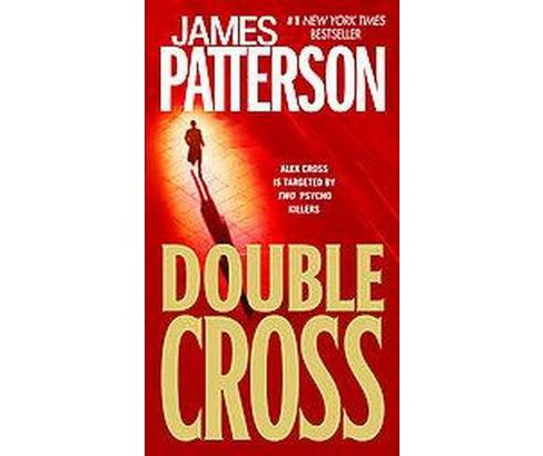 Double Cross ( Alex Cross) (Reprint) (Paperback) by James Patterson - image 1 of 1